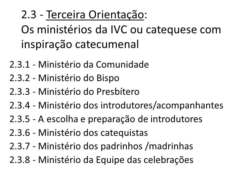 2.3 - Terceira Orientação: Os ministérios da IVC ou catequese com inspiração catecumenal