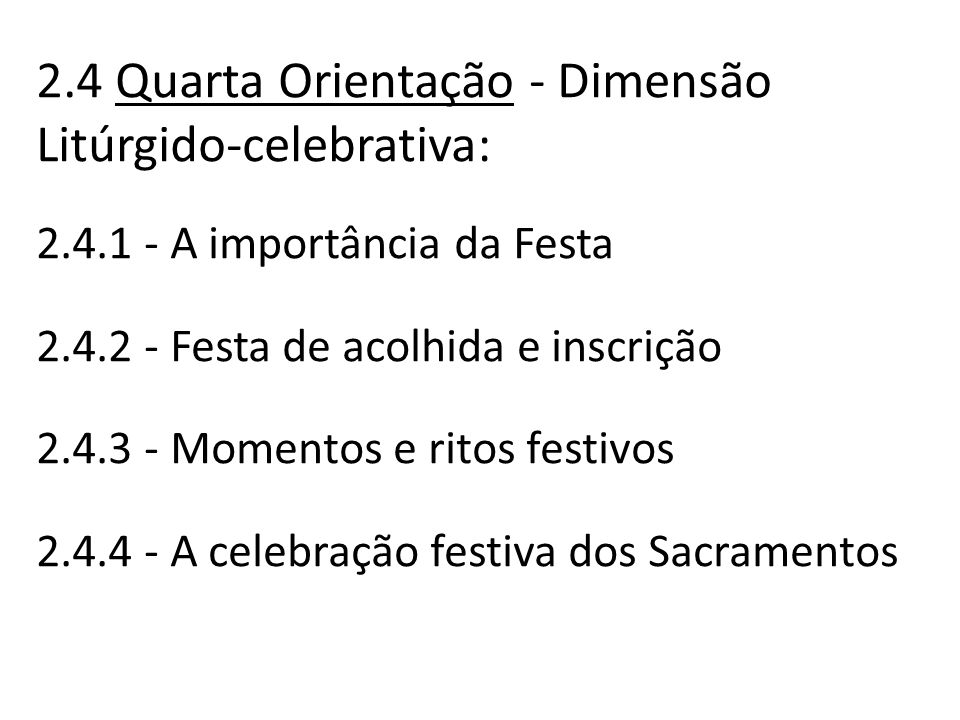 2. 4 Quarta Orientação - Dimensão Litúrgido-celebrativa: 2. 4