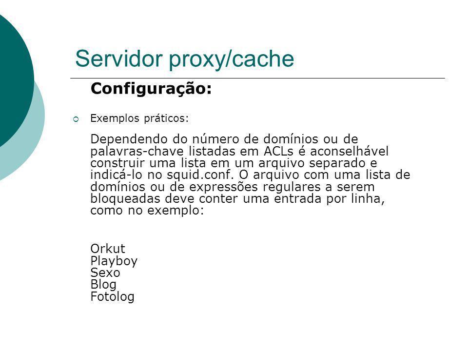 Servidor proxy/cache Configuração: Orkut Playboy Sexo Blog Fotolog