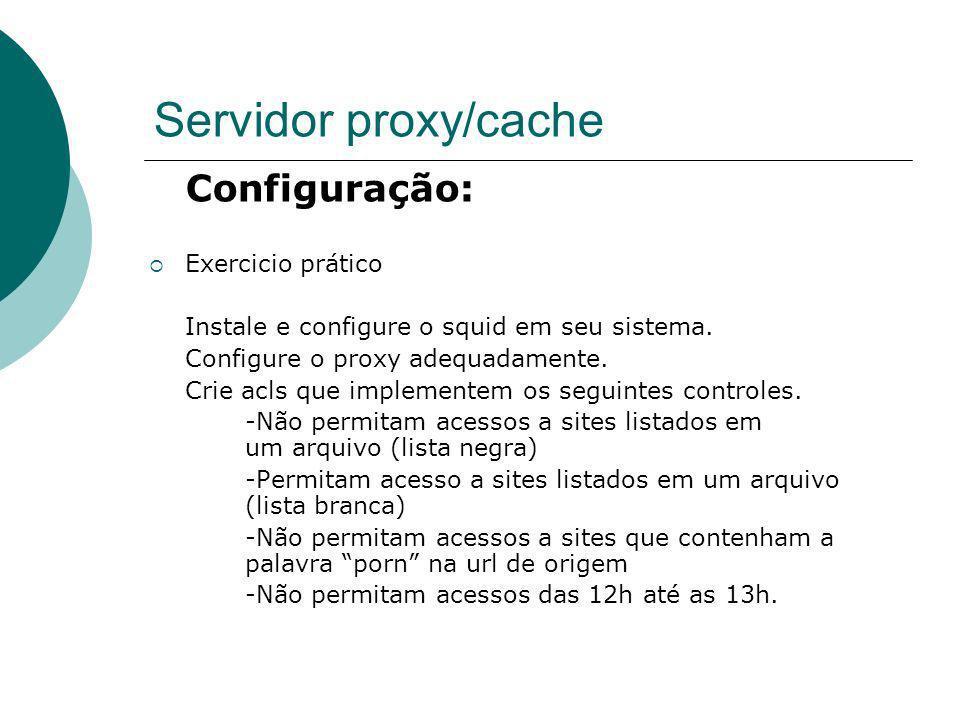 Servidor proxy/cache Configuração: Exercicio prático
