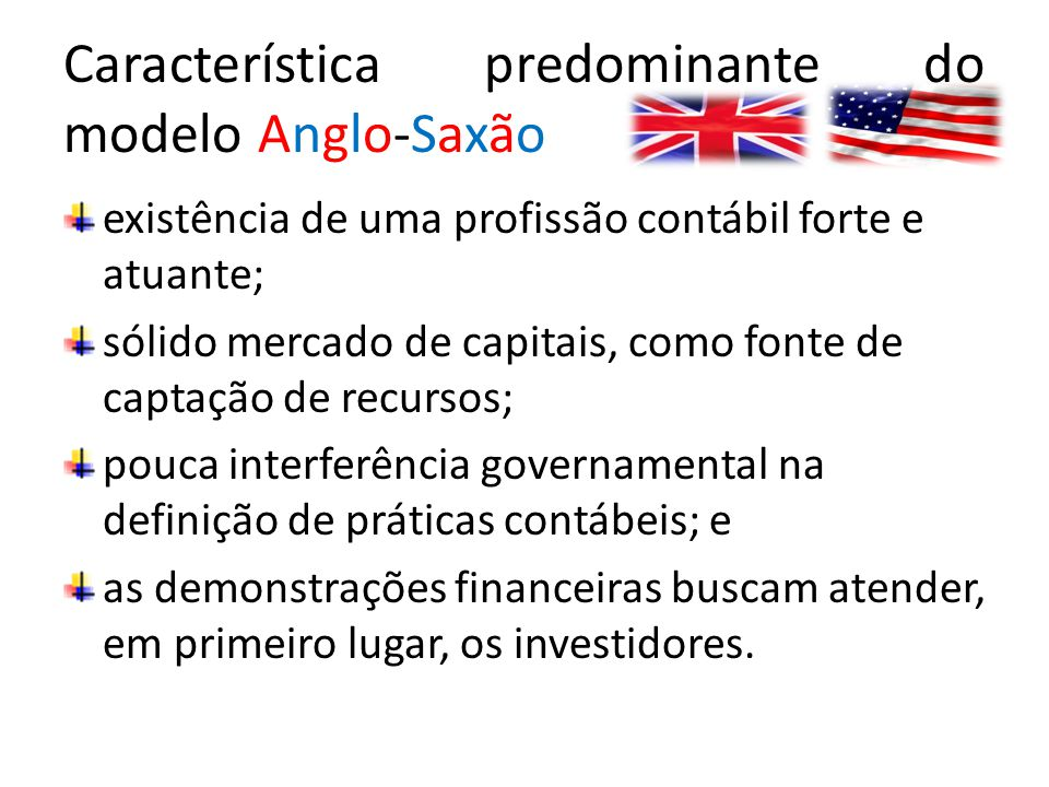 Característica predominante do modelo Anglo-Saxão