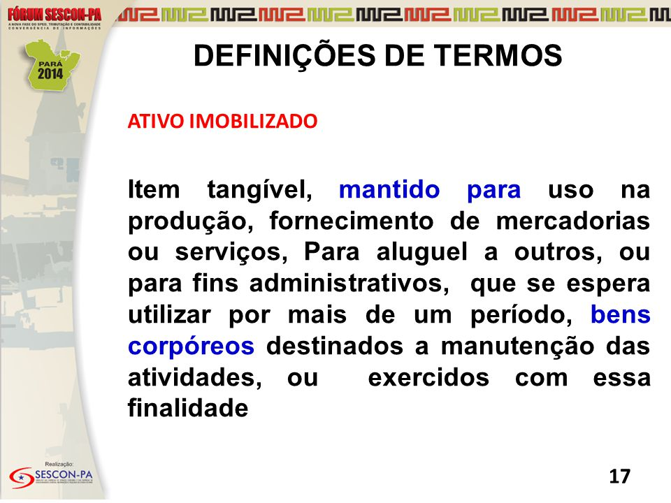 DEFINIÇÕES DE TERMOS ATIVO IMOBILIZADO.