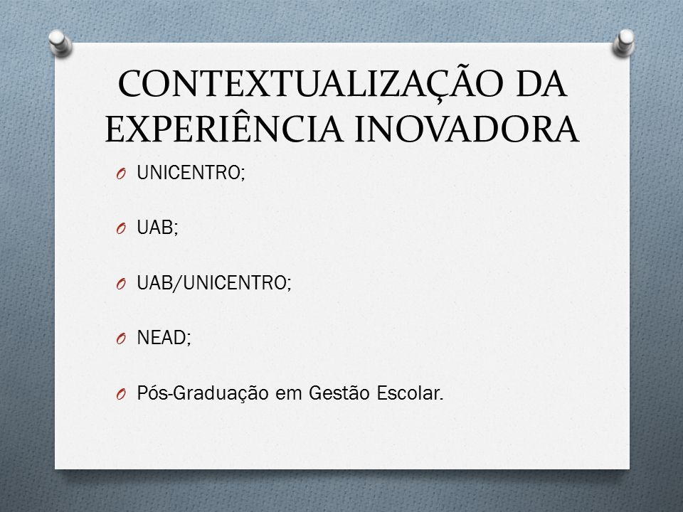 CONTEXTUALIZAÇÃO DA EXPERIÊNCIA INOVADORA