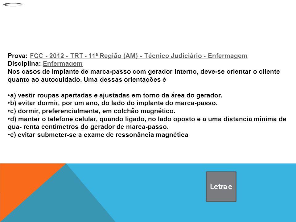 Prova: FCC - 2012 - TRT - 11ª Região (AM) - Técnico Judiciário - Enfermagem