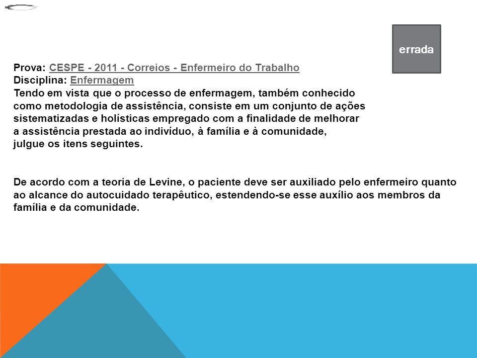 errada Prova: CESPE - 2011 - Correios - Enfermeiro do Trabalho