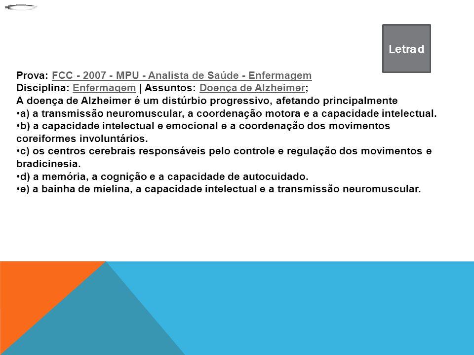 Letra d Prova: FCC - 2007 - MPU - Analista de Saúde - Enfermagem