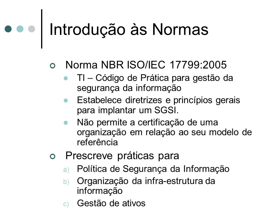 Introdução às Normas Norma NBR ISO/IEC 17799:2005