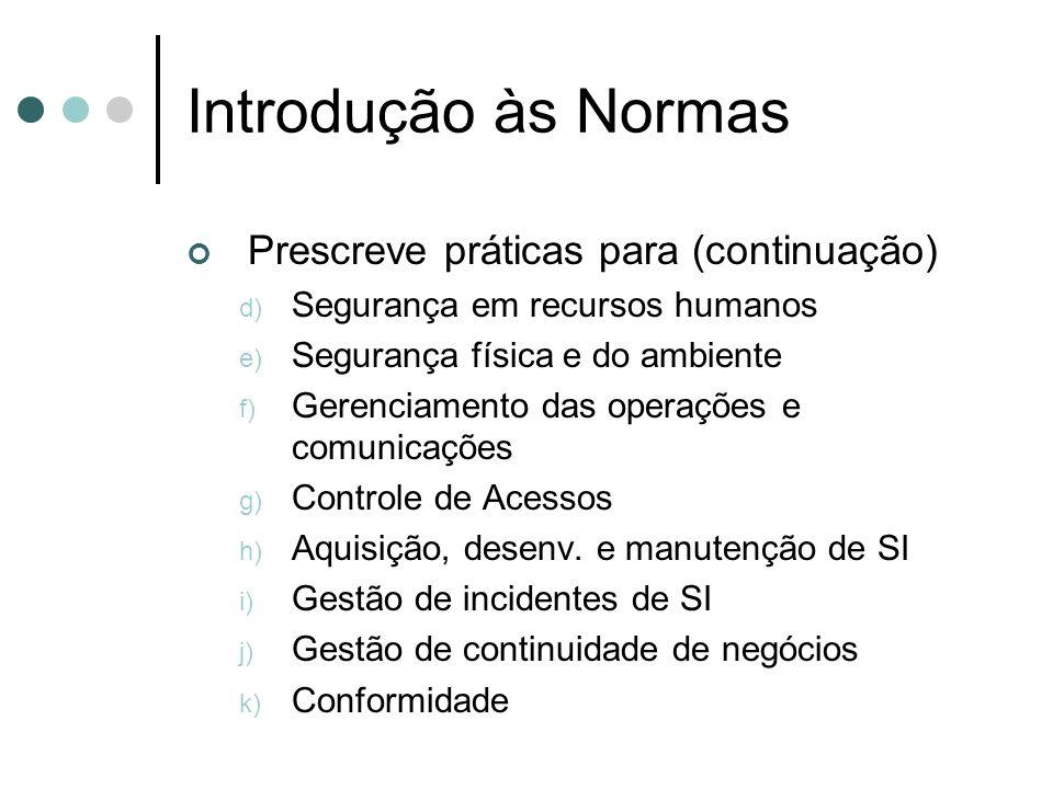 Introdução às Normas Prescreve práticas para (continuação)
