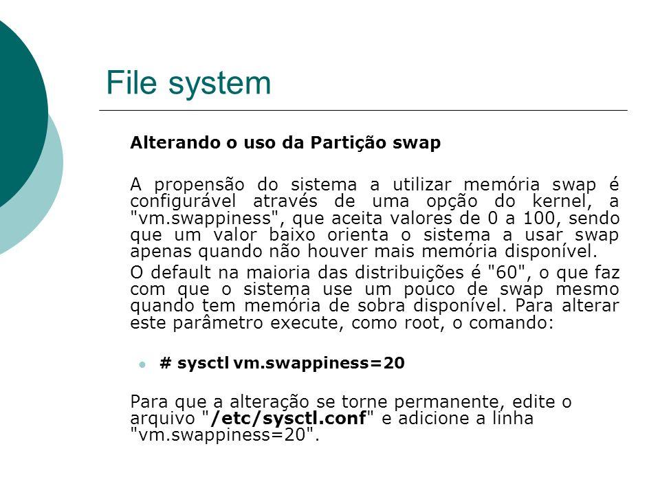 File system Alterando o uso da Partição swap