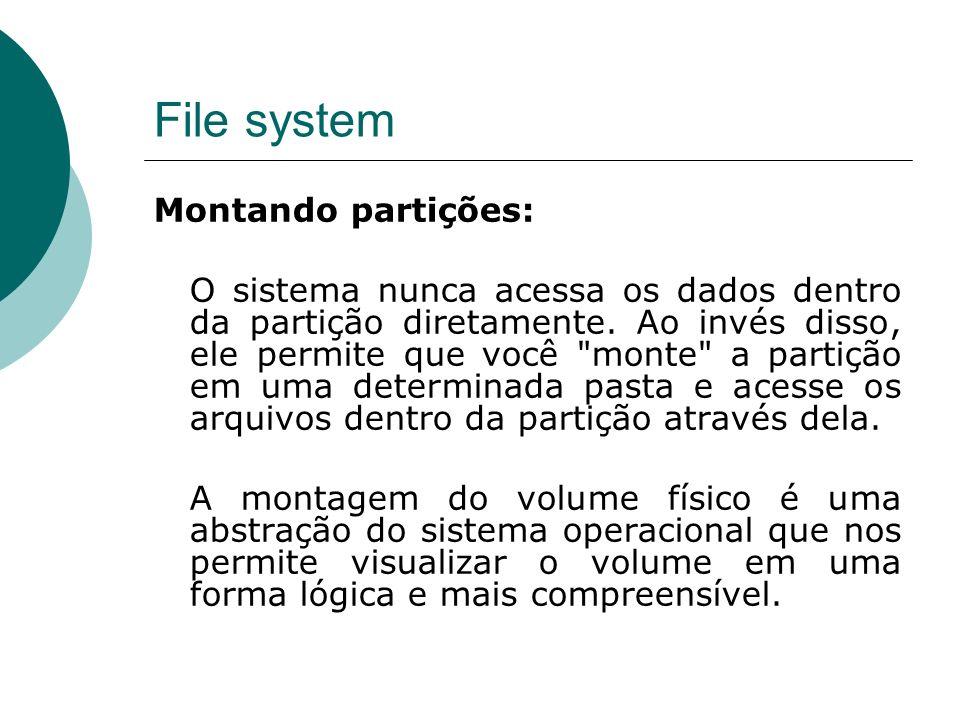 File system Montando partições: