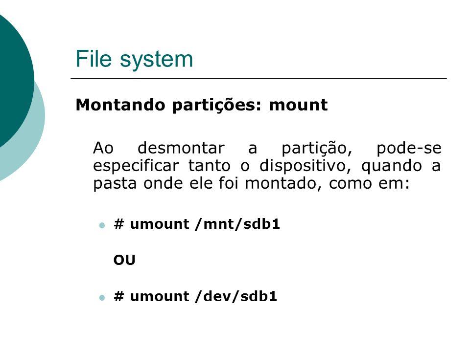 File system Montando partições: mount