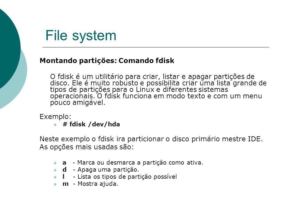 File system Montando partições: Comando fdisk