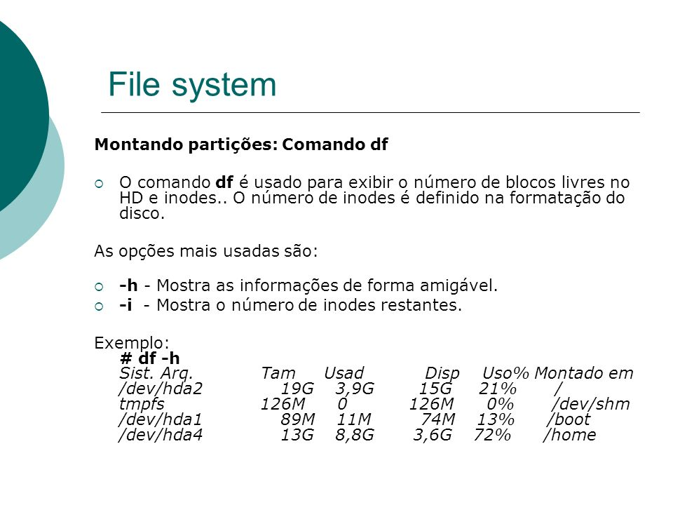 File system Montando partições: Comando df