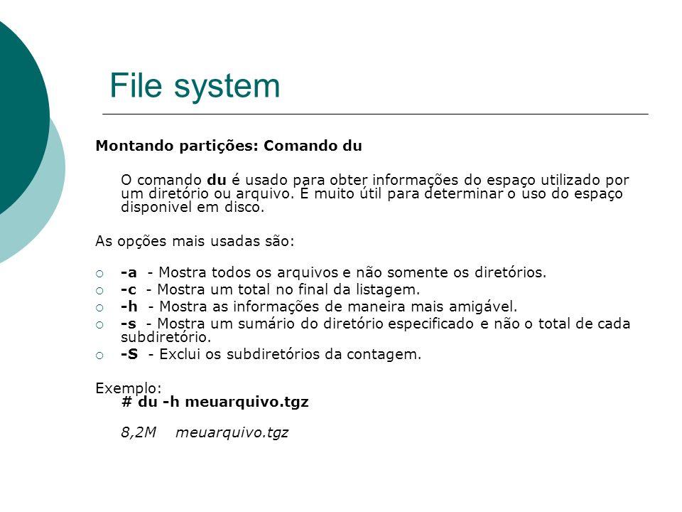 File system Montando partições: Comando du