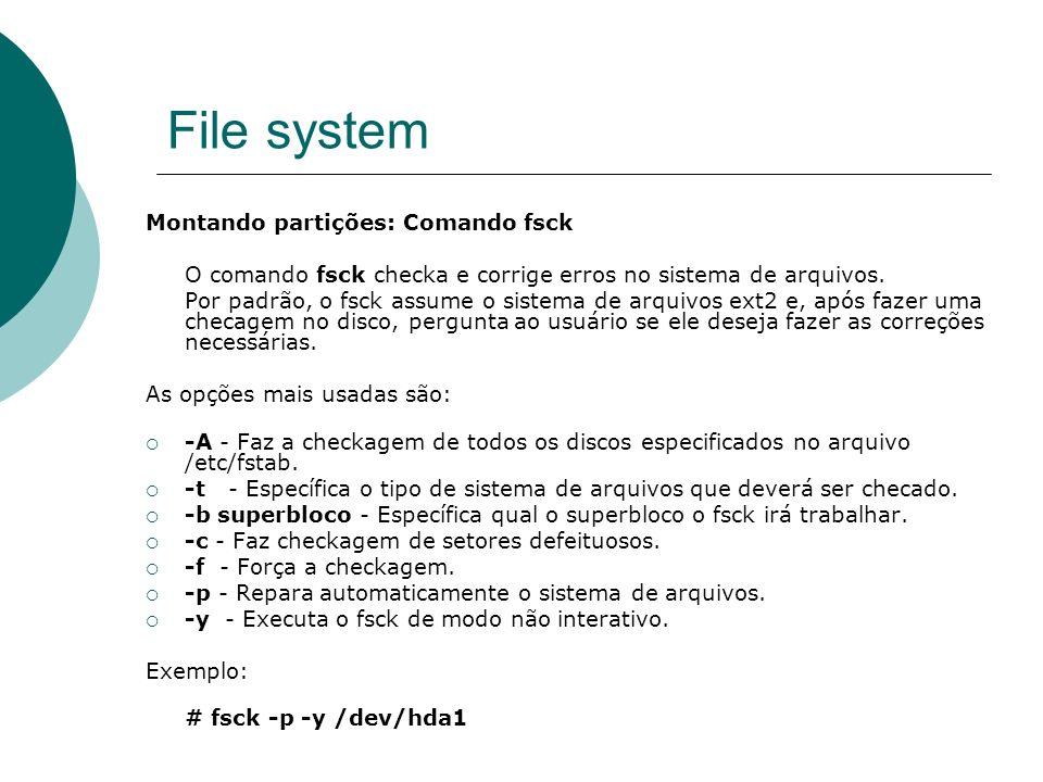 File system Montando partições: Comando fsck