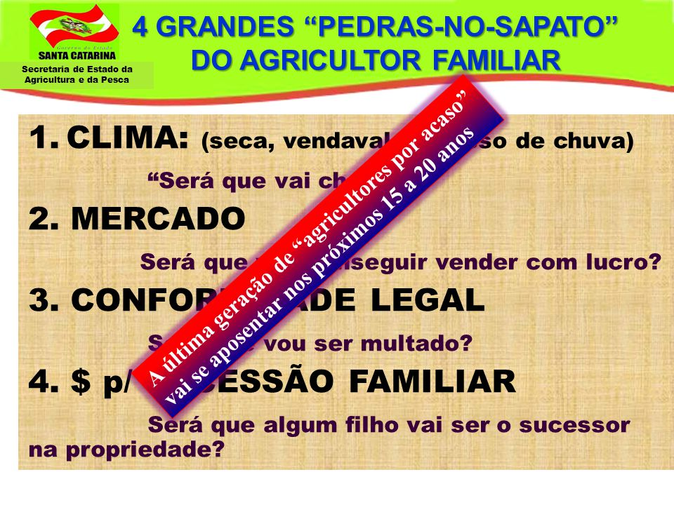 4 GRANDES PEDRAS-NO-SAPATO DO AGRICULTOR FAMILIAR