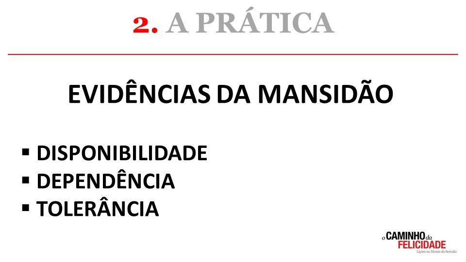 EVIDÊNCIAS DA MANSIDÃO