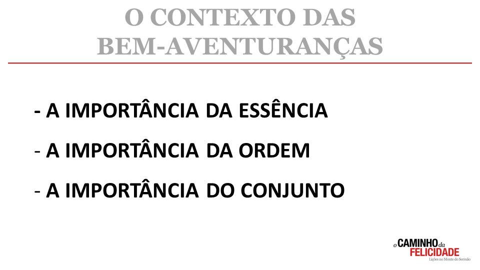 O CONTEXTO DAS BEM-AVENTURANÇAS