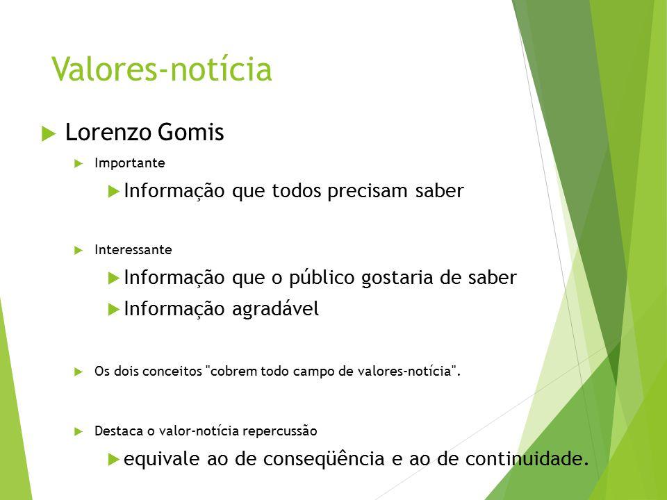 Valores-notícia Lorenzo Gomis Informação que todos precisam saber