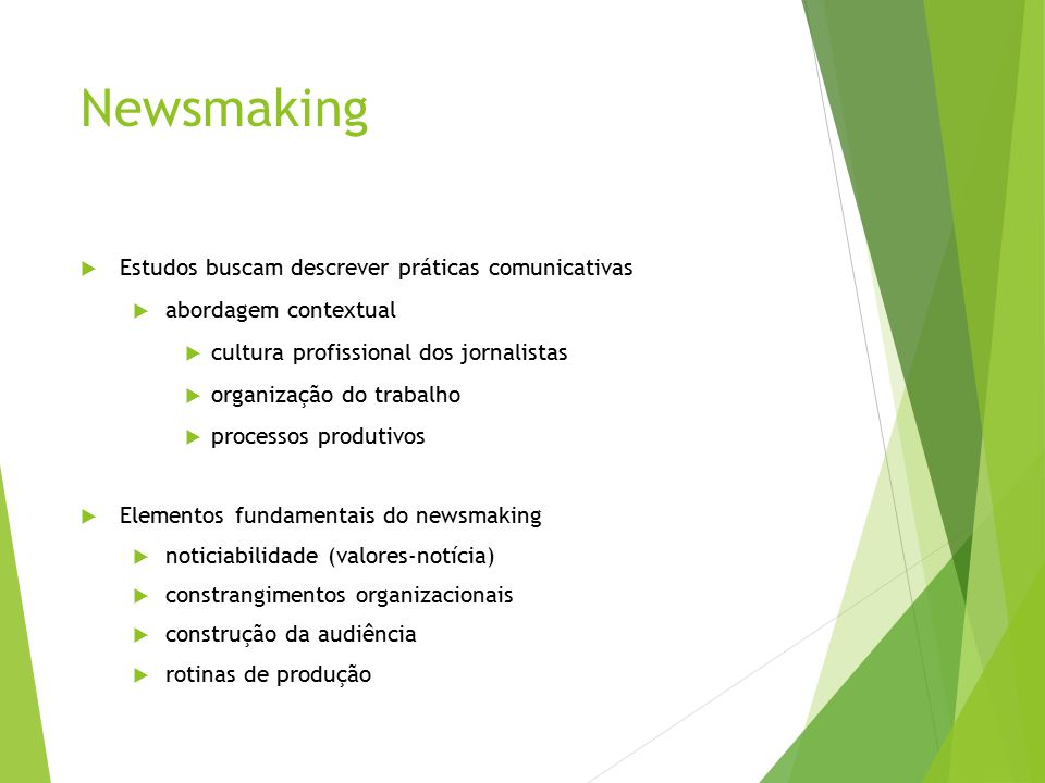 Newsmaking Estudos buscam descrever práticas comunicativas