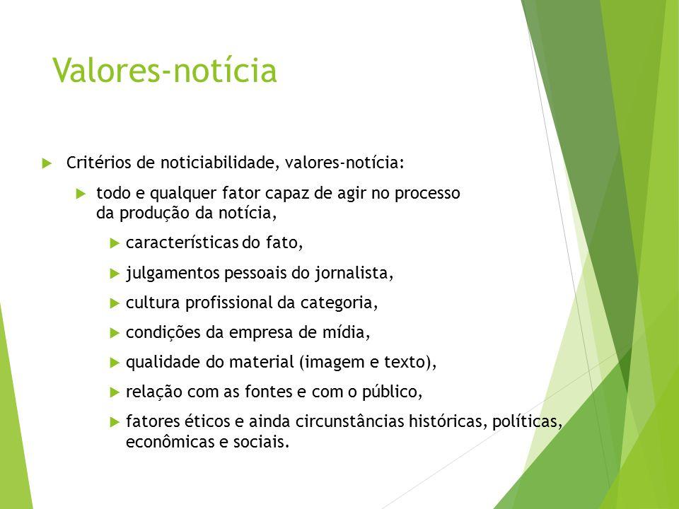 Valores-notícia Critérios de noticiabilidade, valores-notícia: