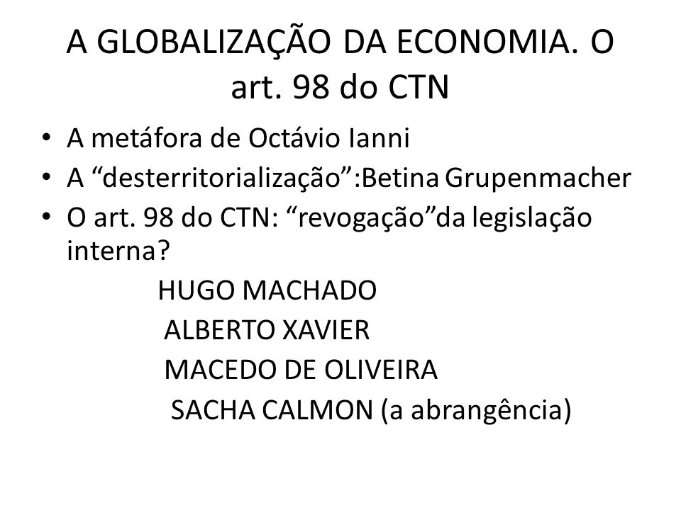 A GLOBALIZAÇÃO DA ECONOMIA. O art. 98 do CTN