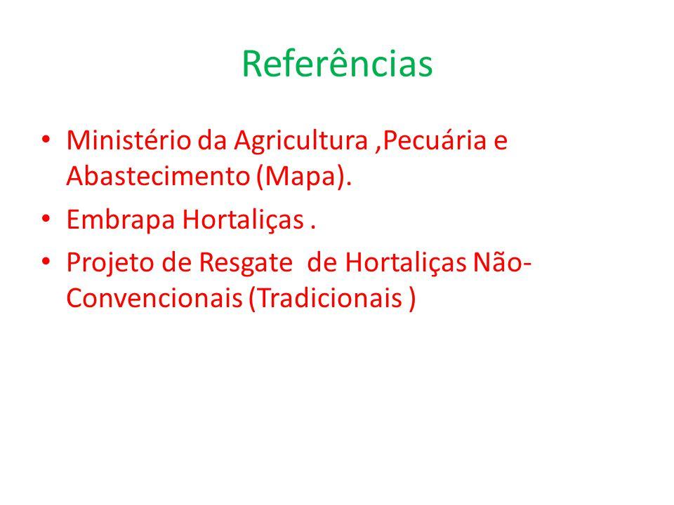 Referências Ministério da Agricultura ,Pecuária e Abastecimento (Mapa). Embrapa Hortaliças .