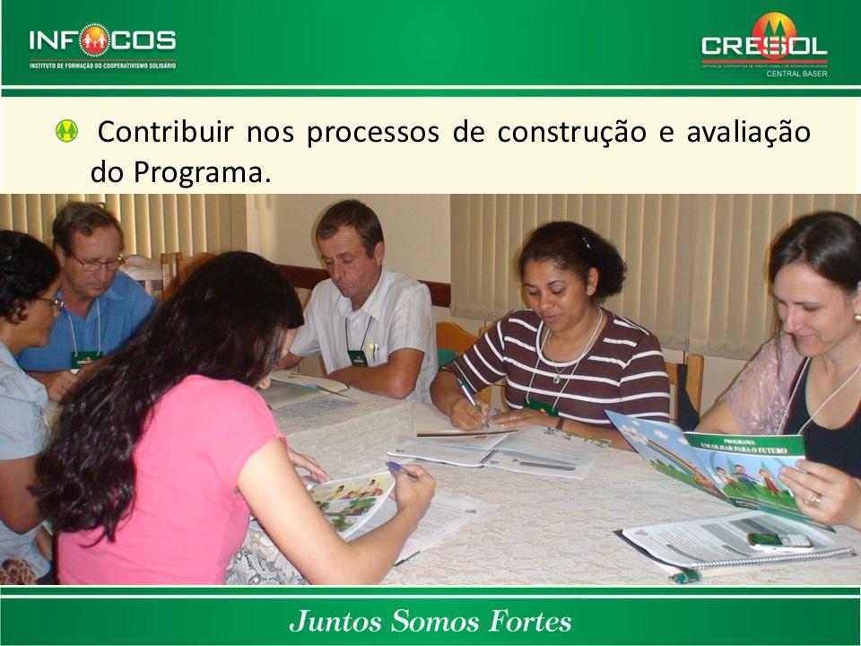 Contribuir nos processos de construção e avaliação do Programa.