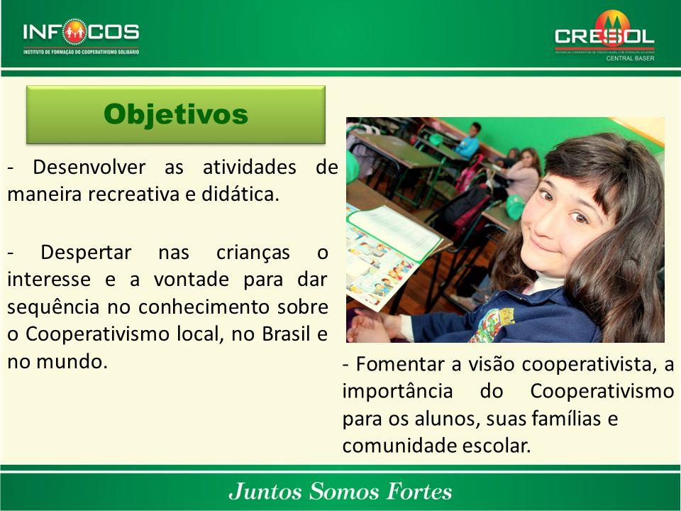 Objetivos - Desenvolver as atividades de maneira recreativa e didática.