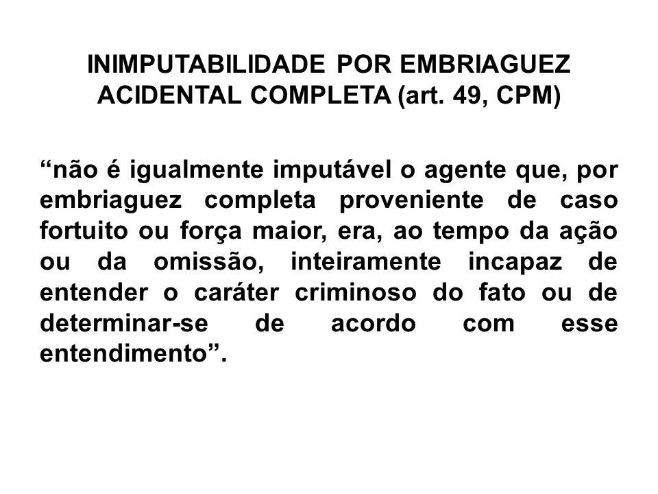 INIMPUTABILIDADE POR EMBRIAGUEZ ACIDENTAL COMPLETA (art