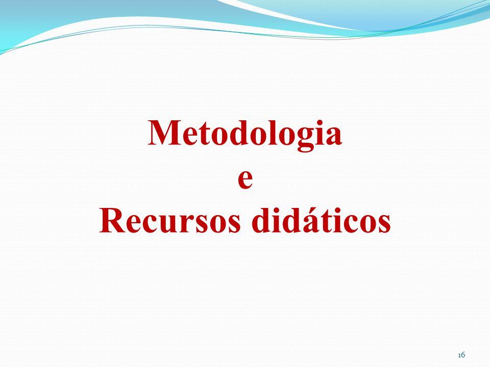Metodologia e Recursos didáticos