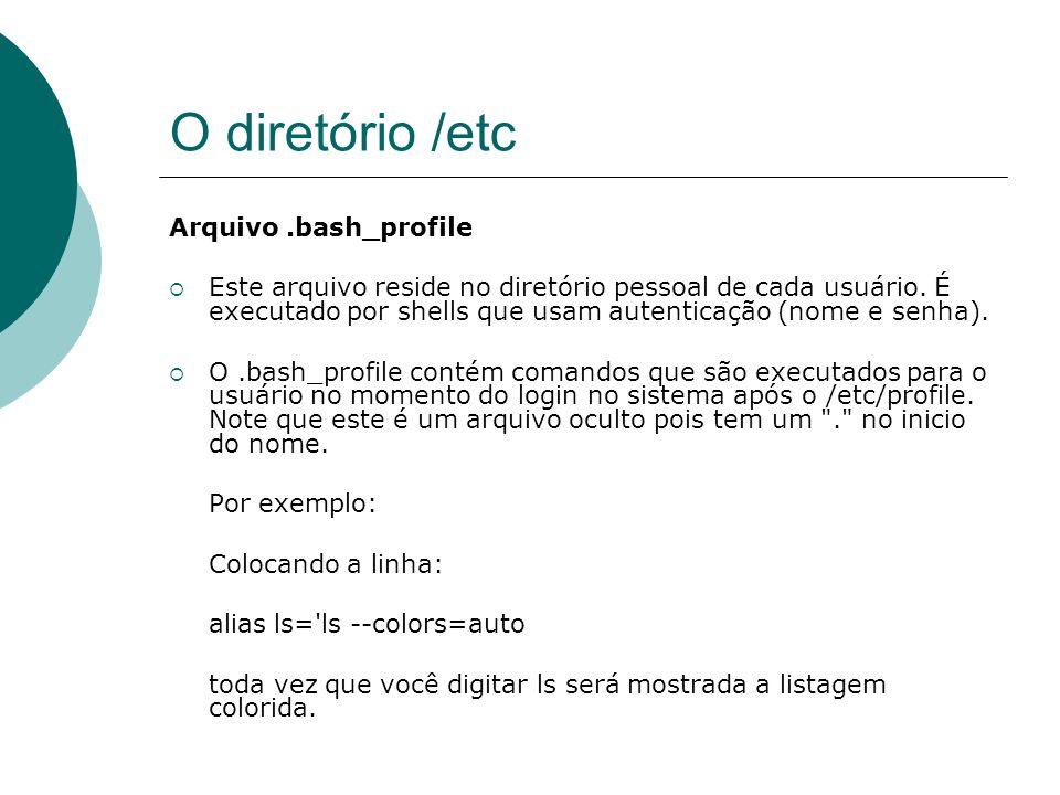 O diretório /etc Arquivo .bash_profile