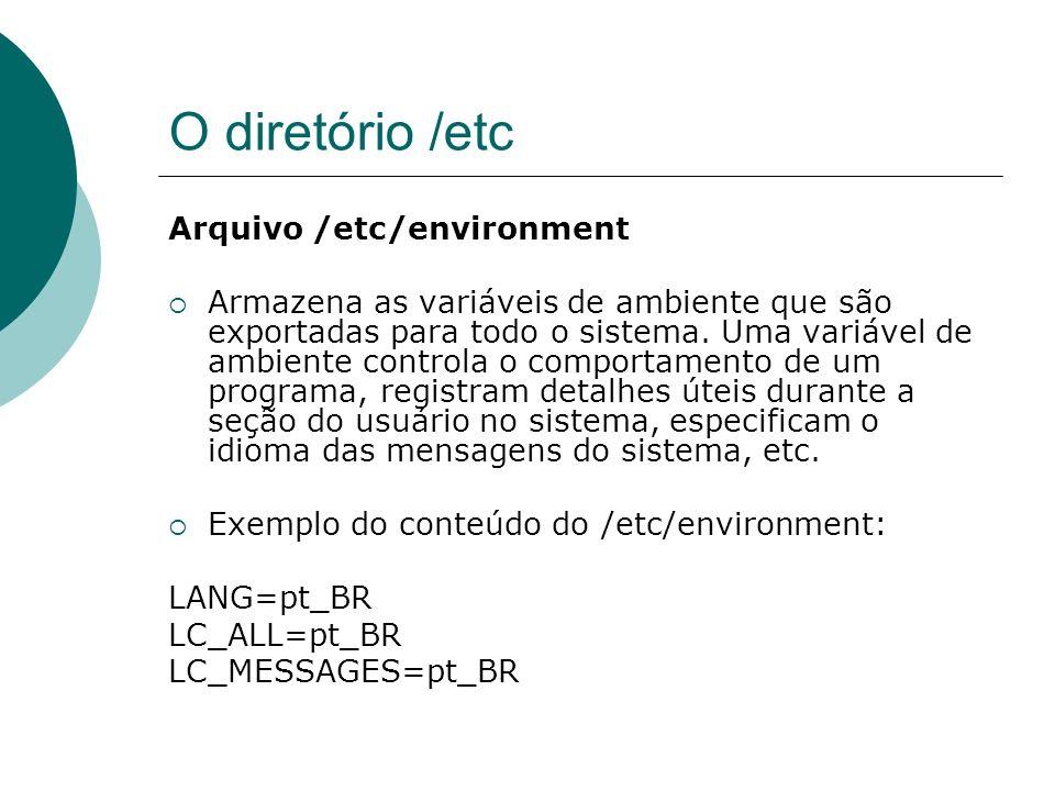 O diretório /etc Arquivo /etc/environment