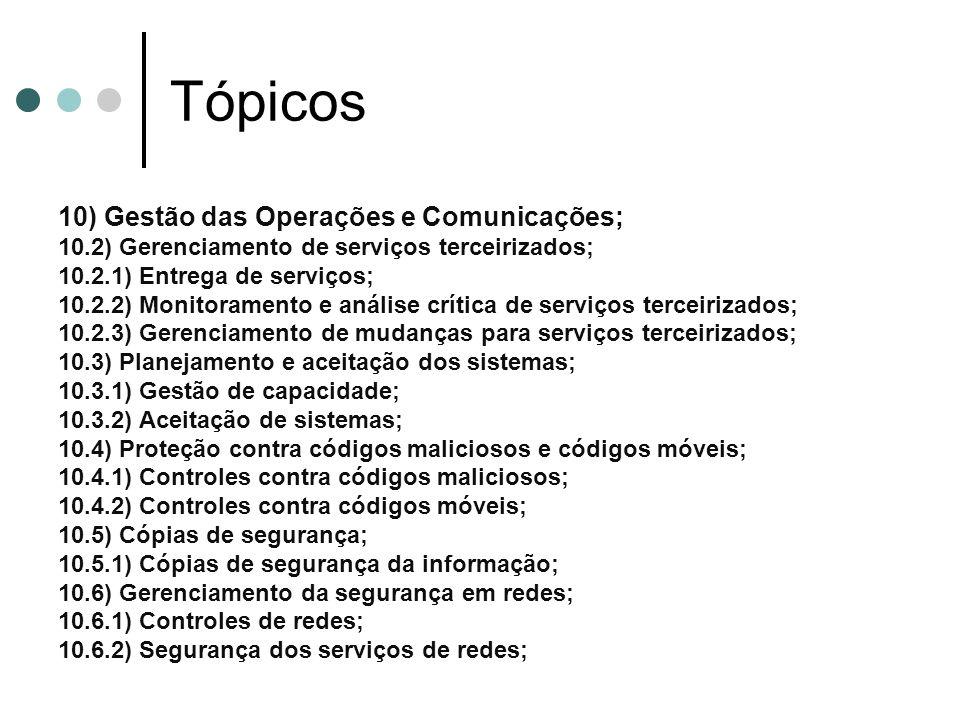 Tópicos 10) Gestão das Operações e Comunicações;