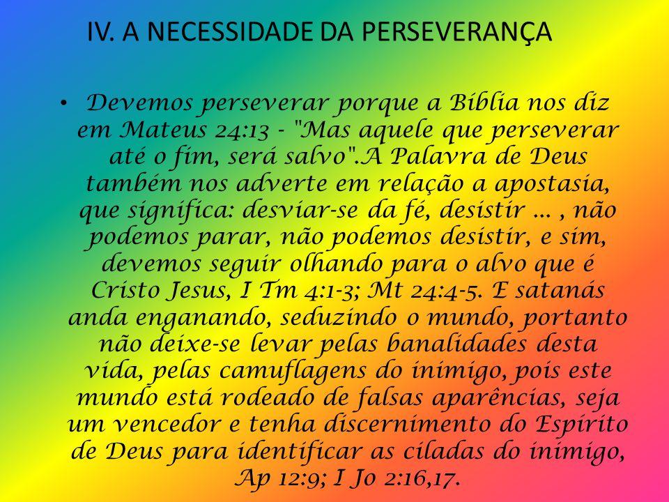 IV. A NECESSIDADE DA PERSEVERANÇA