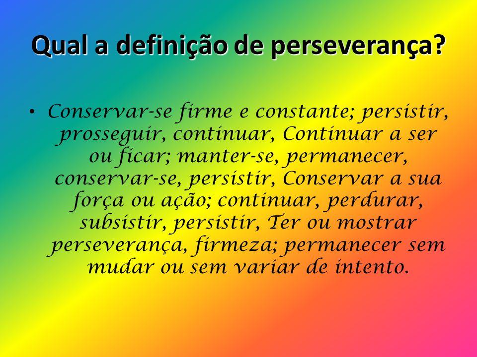 Qual a definição de perseverança