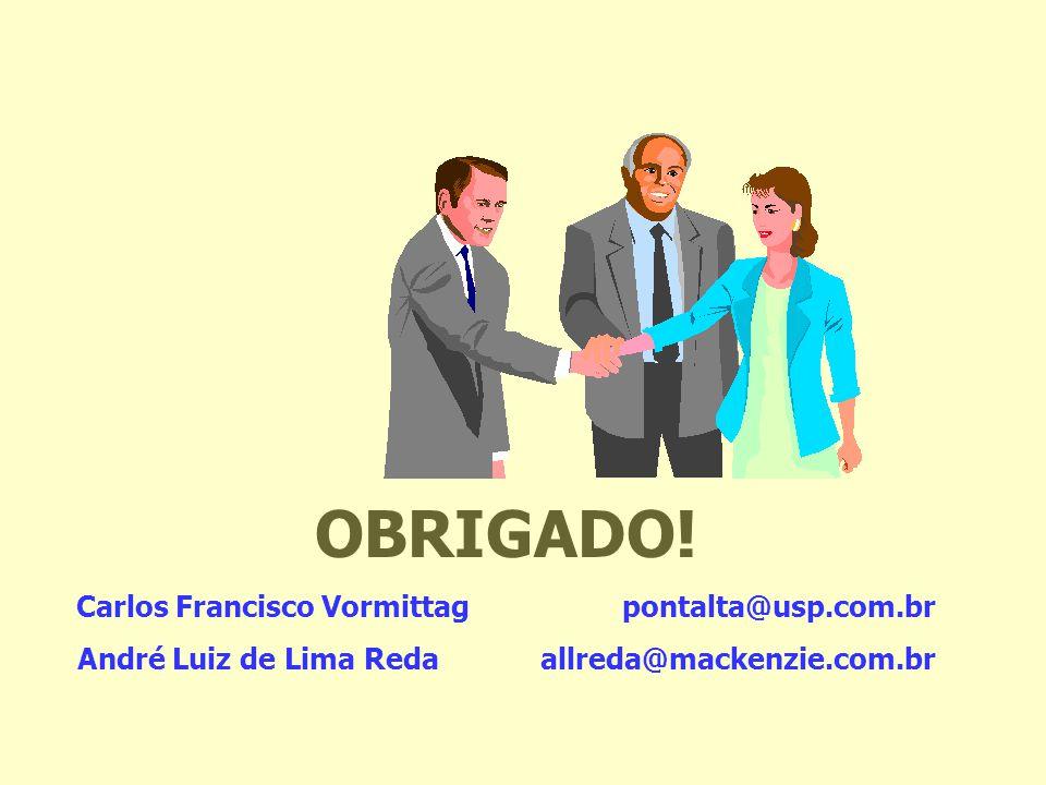 OBRIGADO! Carlos Francisco Vormittag pontalta@usp.com.br