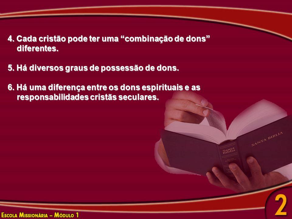 4. Cada cristão pode ter uma combinação de dons