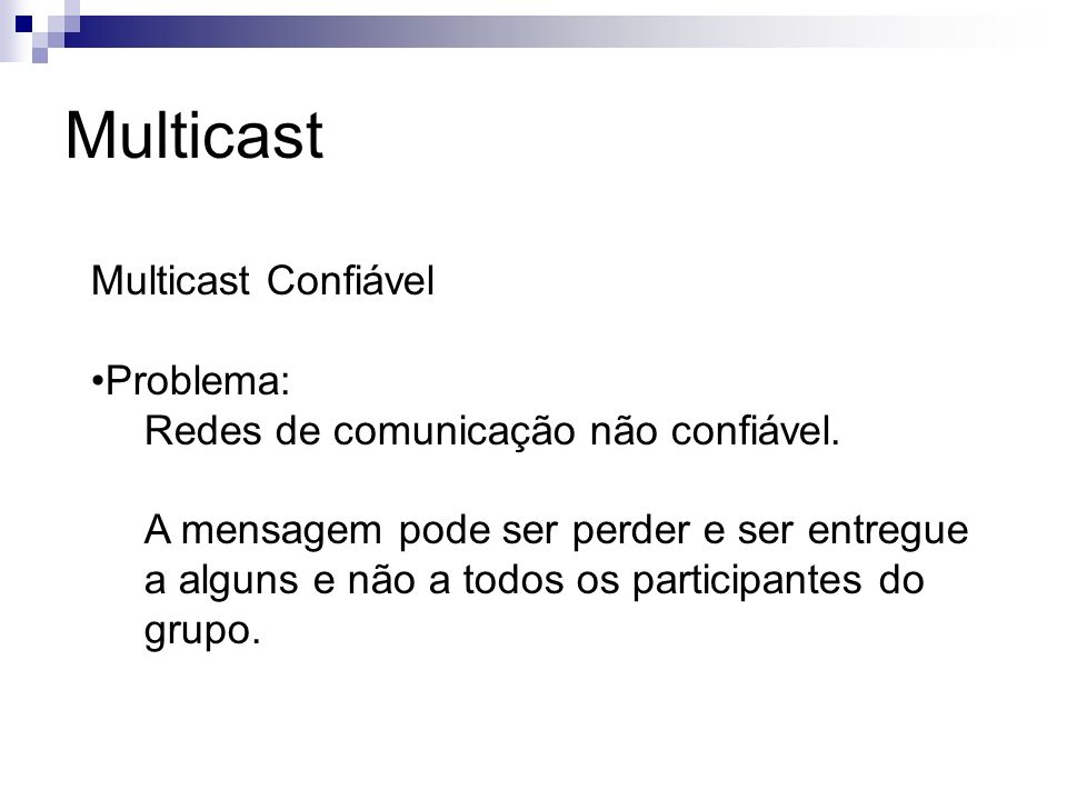 Multicast Multicast Confiável Problema: