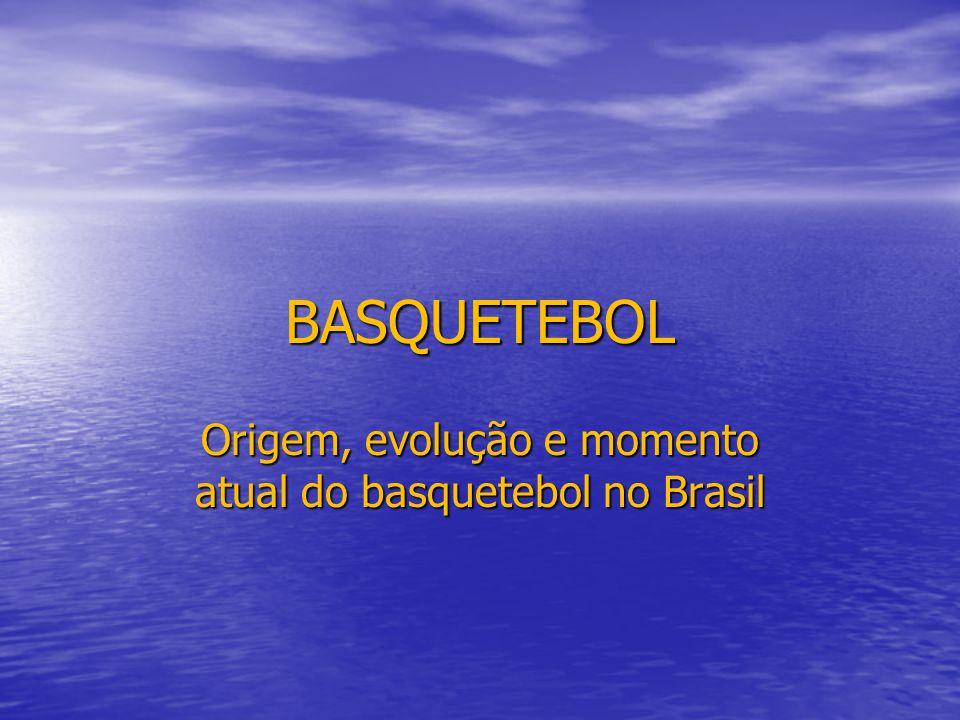 Origem, evolução e momento atual do basquetebol no Brasil