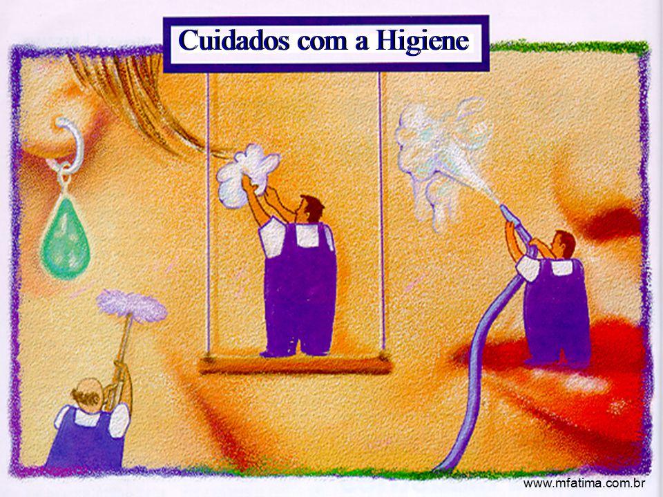 Cuidados com a Higiene www.mfatima.com.br