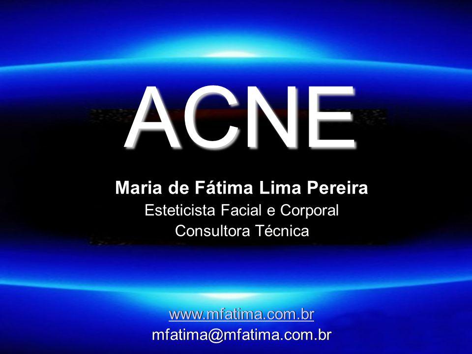ACNE Maria de Fátima Lima Pereira Esteticista Facial e Corporal