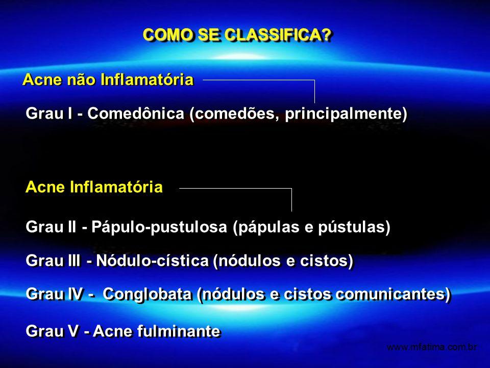 Grau I - Comedônica (comedões, principalmente)