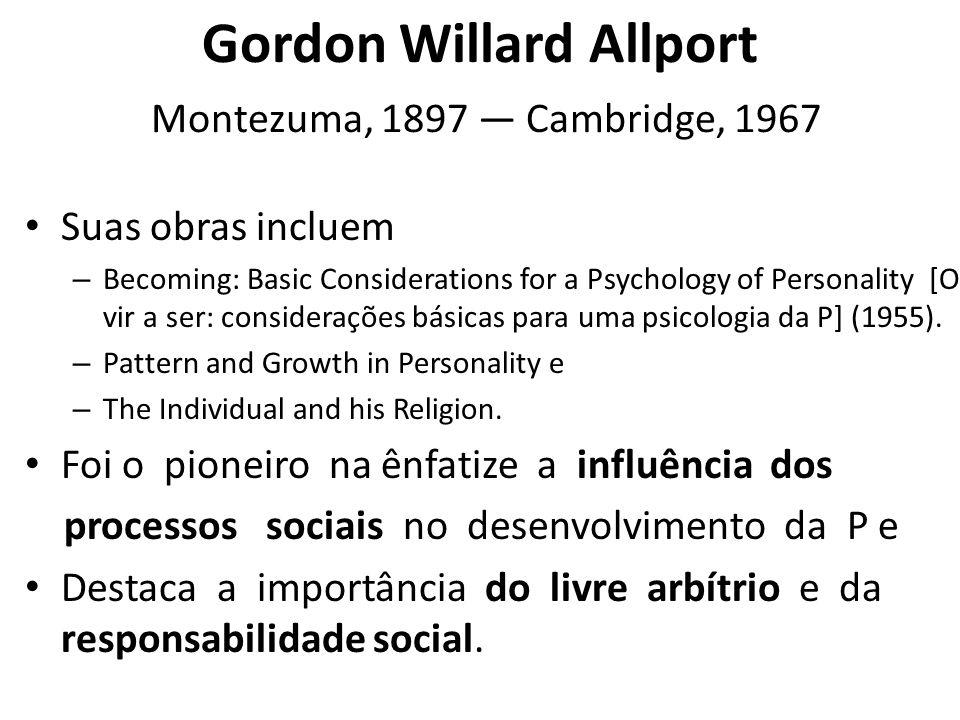 Gordon Willard Allport Montezuma, 1897 — Cambridge, 1967