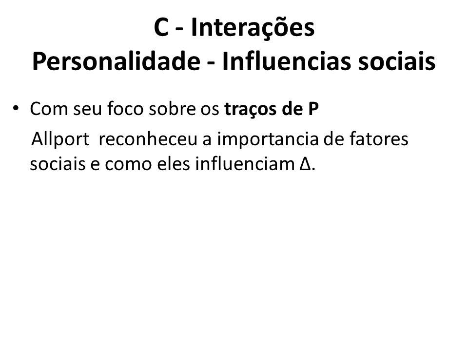 C - Interações Personalidade - Influencias sociais