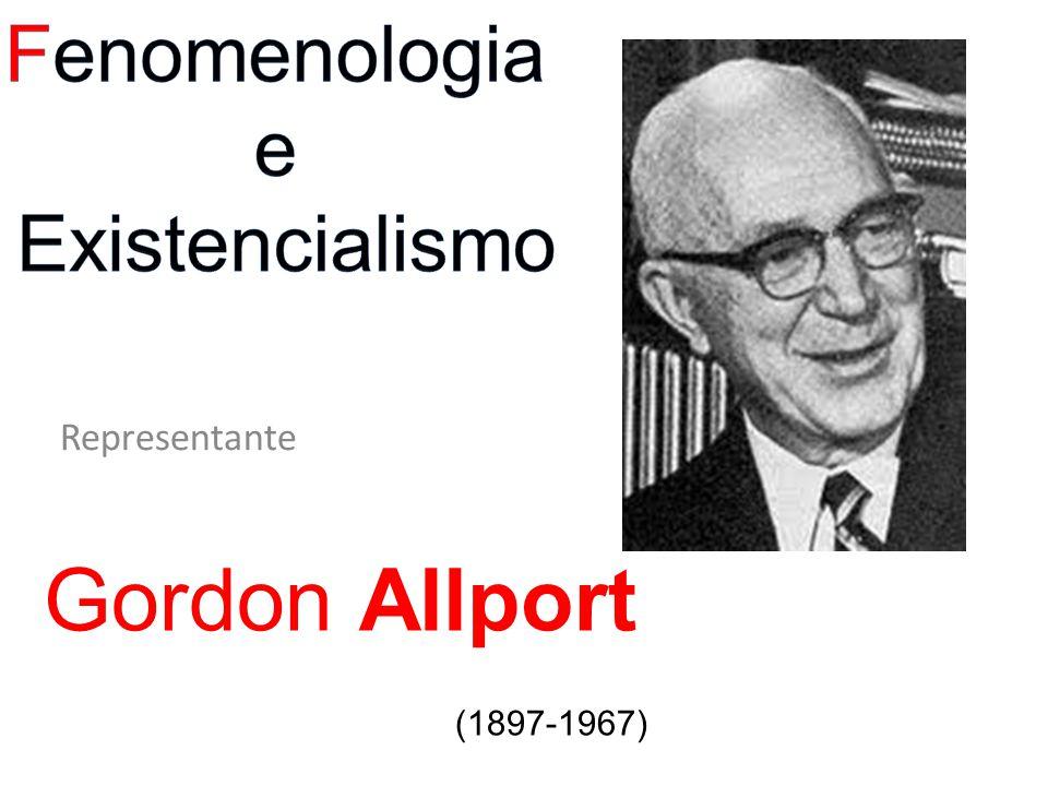 Gordon Allport (1897-1967) Fenomenologia e Existencialismo