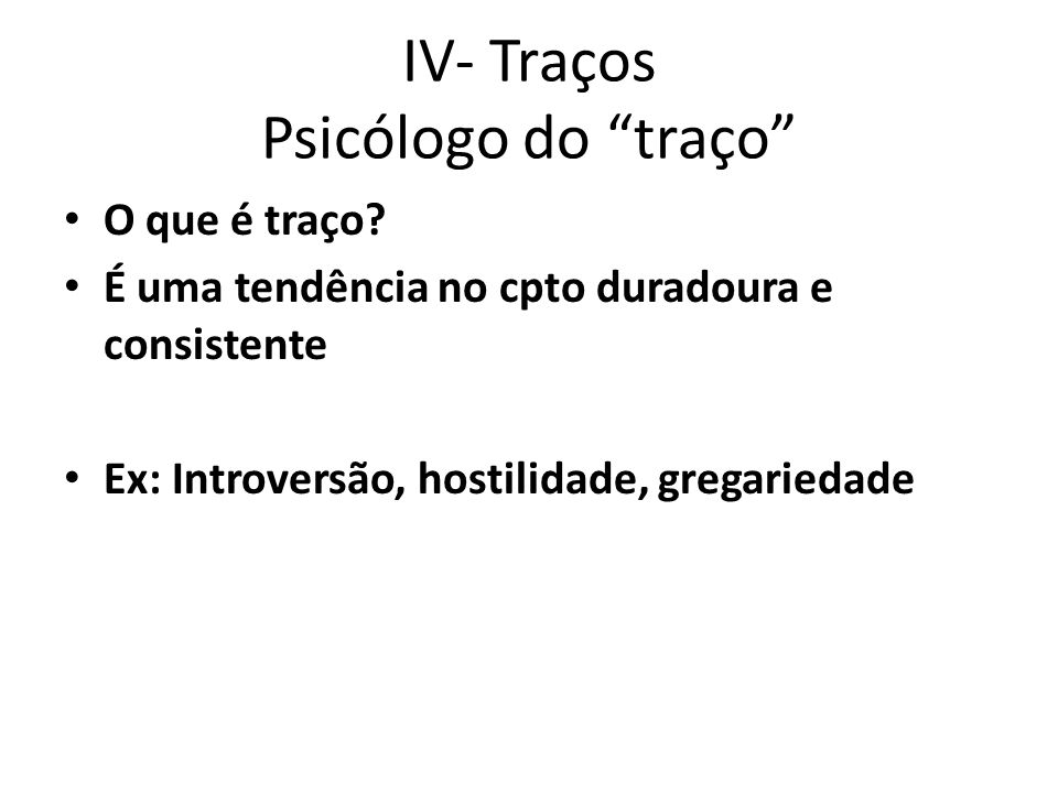 IV- Traços Psicólogo do traço