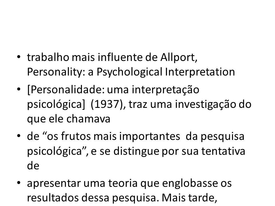 trabalho mais influente de Allport, Personality: a Psychological Interpretation