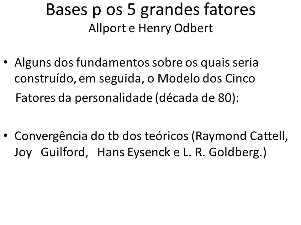 Bases p os 5 grandes fatores Allport e Henry Odbert