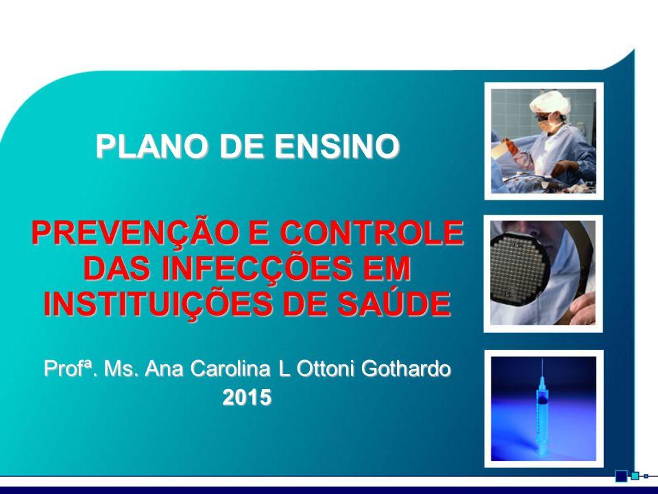 PREVENÇÃO E CONTROLE DAS INFECÇÕES EM INSTITUIÇÕES DE SAÚDE